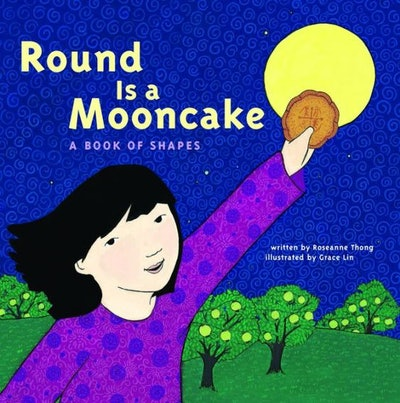 Round Is a Mooncake: A Book of Shapes, by Rosanne Thong, illustrated by Grace Lin
