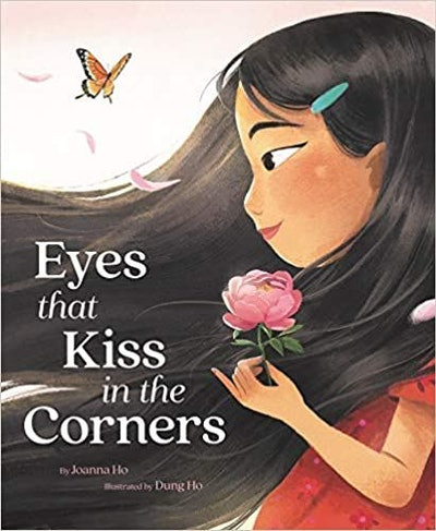 Eyes That Kiss in the Corners, by Joanna Ho, illustrated by Dung Ho