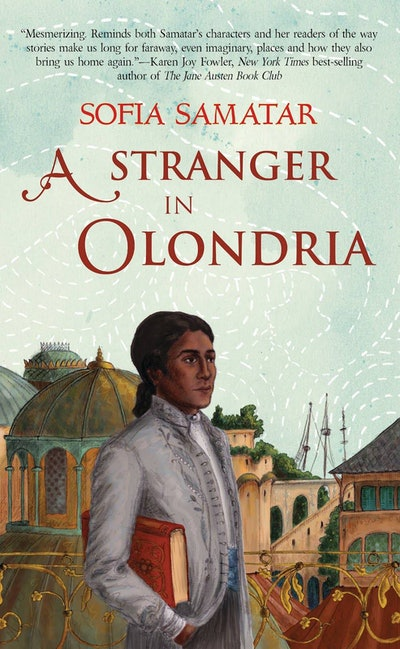 'A Stranger in Olondria' by Sofia Samatar