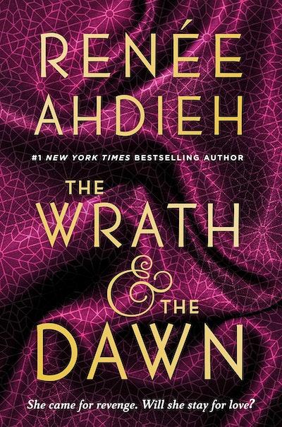 'The Wrath & the Dawn' by Renée Ahdieh