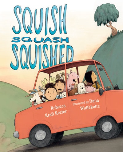 Squish Squash Squished, by Rebecca Kraft Rector, illustrated by Dana Wulfekotte