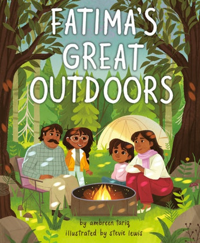 Fatima's Great Outdoors, by Ambreen Tariq, illustrated by Stevie Lewis