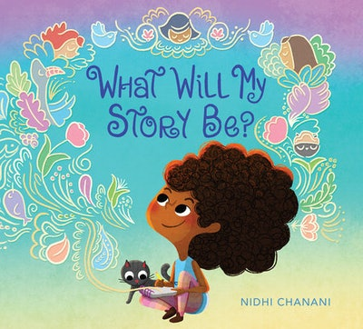 What Will My Story Be, by Nidhi Chanani