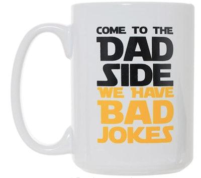 """""""Come to the Dad Side"""" Mug"""