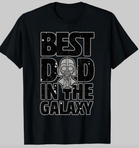 """""""best dad in the galaxy"""" t shirt"""