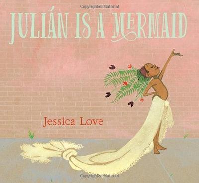 'Julian is a Mermaid' by Jessica Love