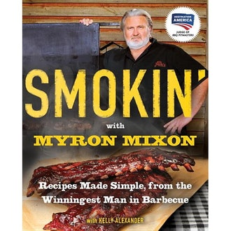Smokin' with Myron Mixon : Recipes Made Simple, from the Winningest Man in Barbecue (Paperback)