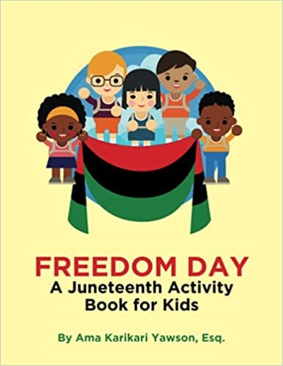Freedom Day: A Juneteenth Activity Book For Kids