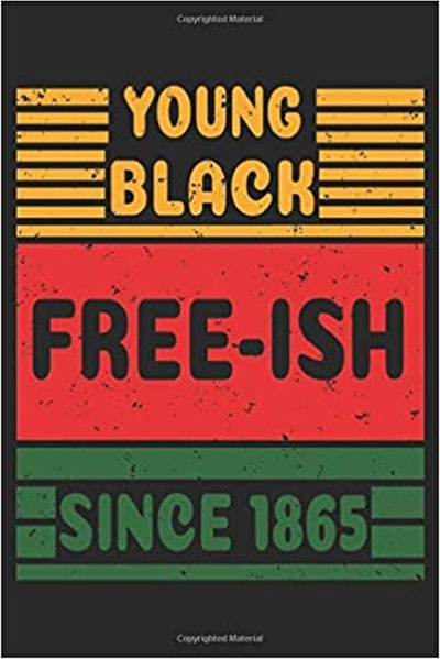 Young Black and Free-ish Since 1865