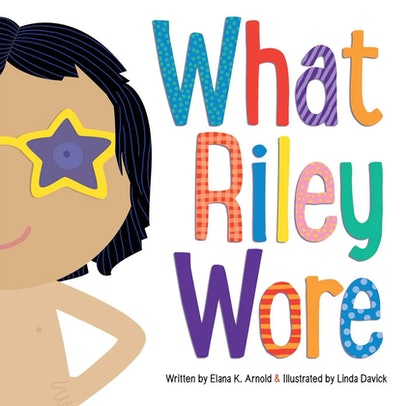 'What Riley Wore' by Elana K. Arnold, illustrated by Linda Davick