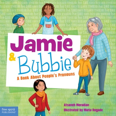 'Jamie and Bubbie: A Book About People's Pronouns' by Asfaneh Moradian, illustrated by Maria Bogade