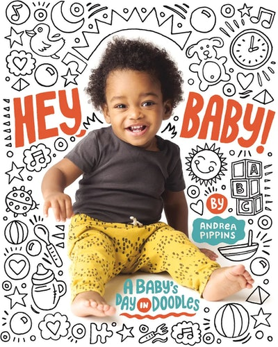 'Hey Baby! A Baby's Day In Doodles' by Andrea Pippins