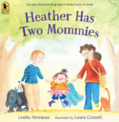'Heather Has Two Mommies,' by Lesléa Newman and Laura Cornell