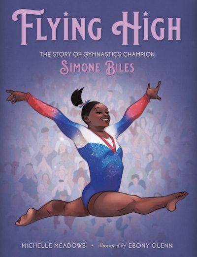 Flying High: The Story Of Gymnastics Champion Simone Biles