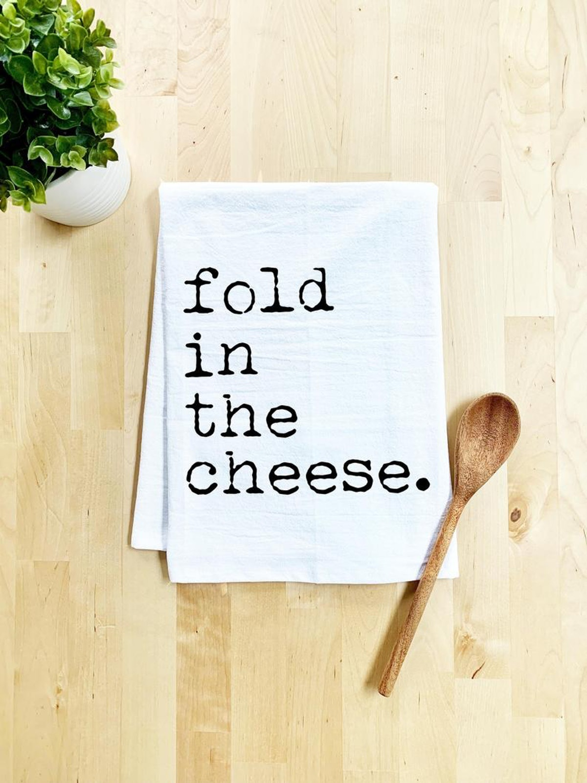 """""""Fold In The Cheese"""" Towel"""