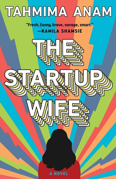 'The Startup Wife' by Tahmima Anam