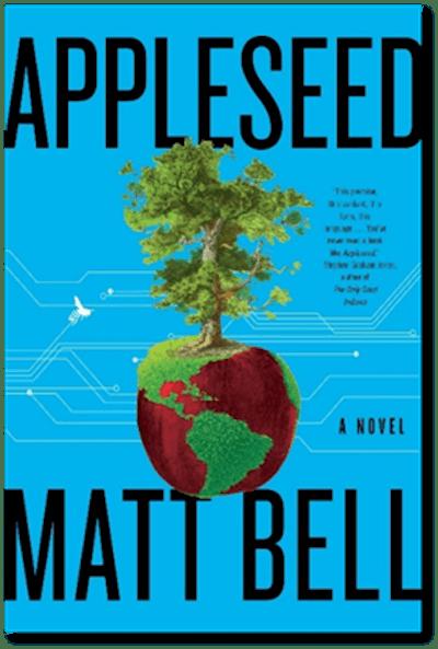 'Appleseed' by Matt Bell