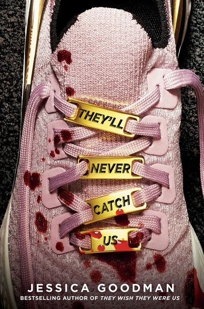 'They'll Never Catch Us' by Jessica Goodman