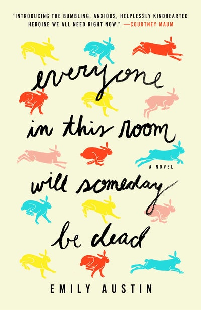 'Everyone in This Room Will Someday Be Dead' by Emily Austin