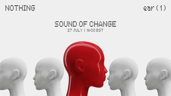 Nothing's Ear 1 wireless earbuds reveal on July 27. Sound of Change.  Carl Pei.