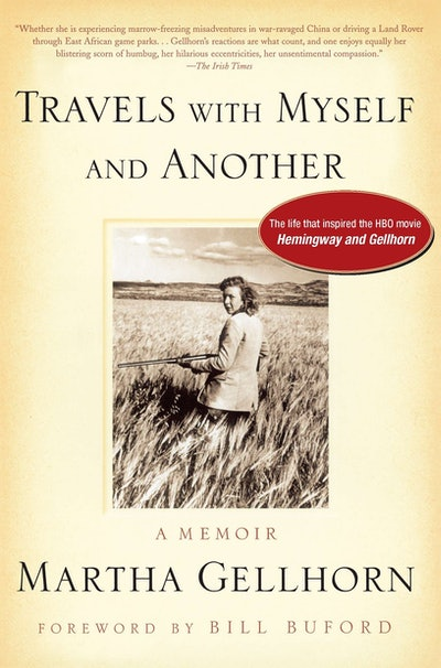 'Travels With Myself And Another' by Martha Gellhorn