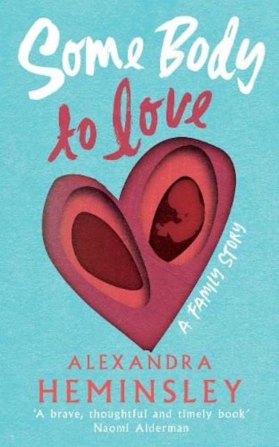 'Some Body To Love' by Alexandra Heminsley