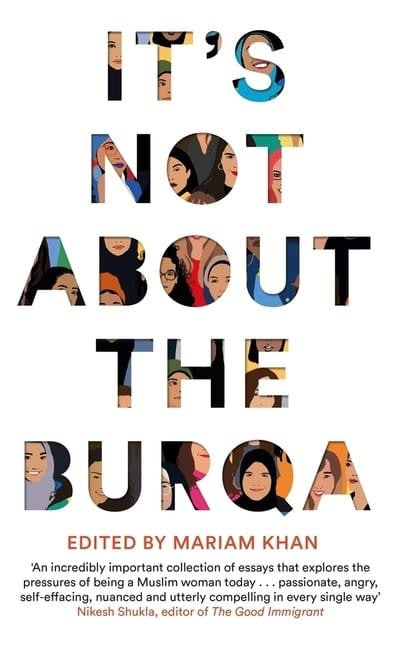 'It's Not About the Burqa' by Mariam Khan