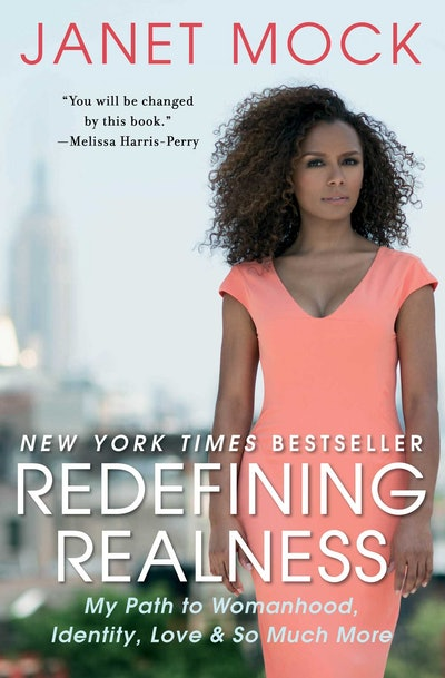 'Redefining Realness: My Path to Womanhood, Identity, Love & So Much More' by Janet Mock