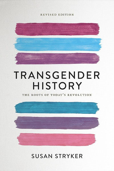'Transgender History: The Roots of Today's Revolution' by Susan Stryker