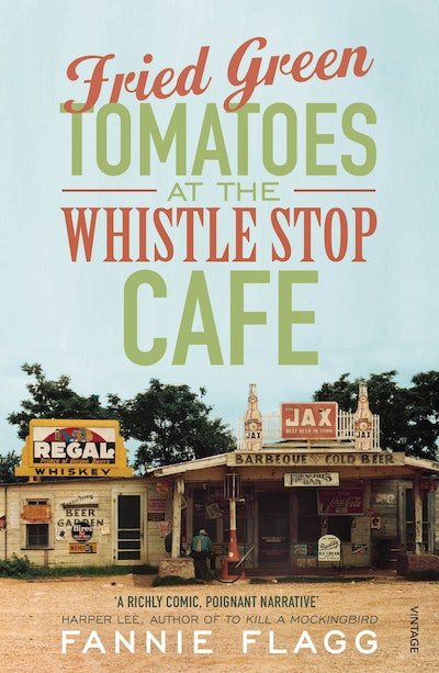 'Fried Green Tomatoes at the Whistle Stop Café' by Fanny Flagg