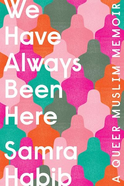 'We Have Always Been Here' by Samra Habib