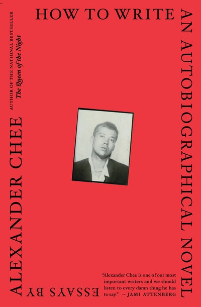 'How to Write an Autobiographical Novel' by Alexander Chee