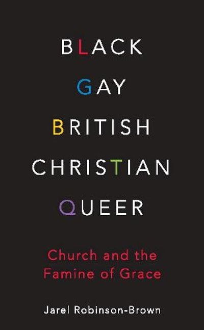 'Black, Gay, British, Christian, Queer' by Jarel Robinson-Brown
