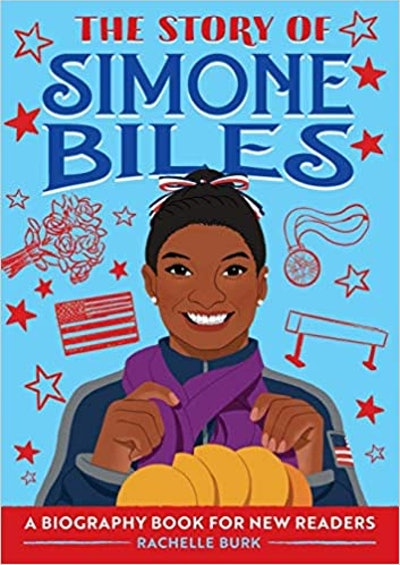 The Story of Simone Biles: A Biography Book for New Readers, by Rachelle Burk