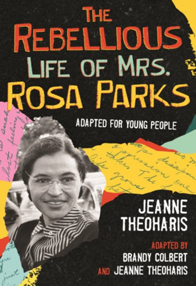 The Rebellious Life of Mrs. Rosa Parks, adapted by Brandy Colbert & Jeanne Theoharis