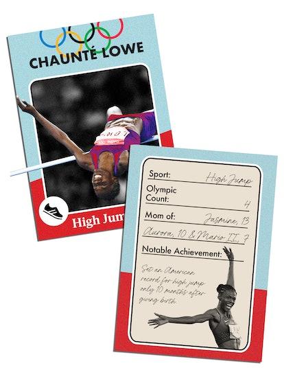 Chaunté Lowe Sport: High jump; Olympic Count: 4; Mom of: Jasmine, 13, Aururam 10 & Mario II, 7; Nota...
