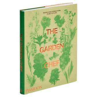 The Garden Chef, Recipes and Stories from Plant to Plate
