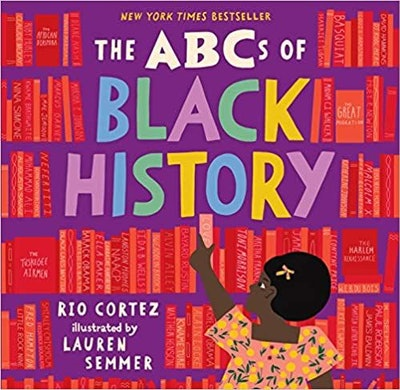 The ABCs of Black History by Rio Cortez, illustrated by Lauren Semmer