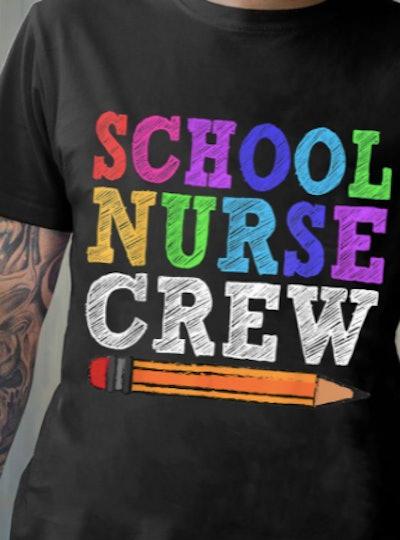 School nurse crew t-shirt