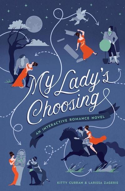 'My Lady's Choosing: An Interactive Romance Novel' by Kitty Curran and Larissa Zageris