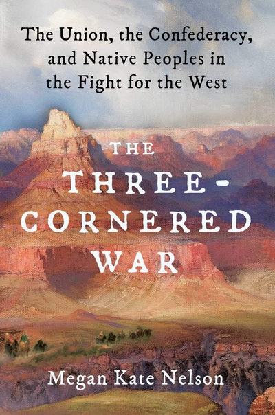 'The Three-Cornered War: The Union, the Confederacy, and Native Peoples in the Fight for the West' b...