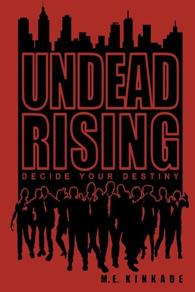 'Undead Rising: Decide Your Destiny' by M.E. Kinkade