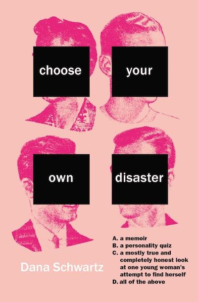 'Choose Your Own Disaster' by Dana Schwartz