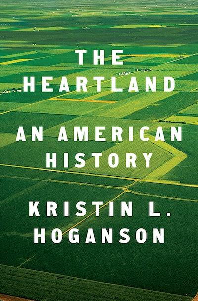 'The Heartland: An American History' by Kristin L. Hoganson