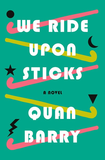 'We Ride Upon Sticks' by Quan Barry
