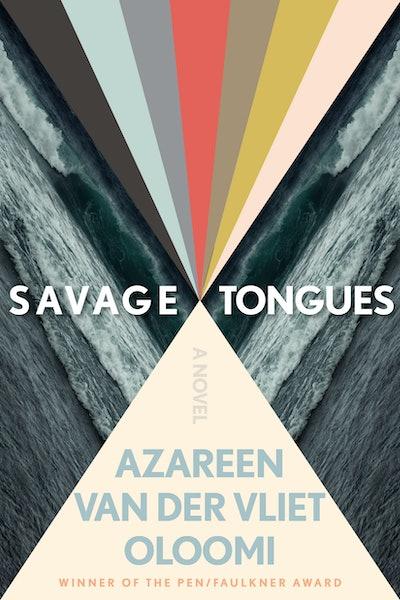 'Savage Tongues' by Azareen Van der Vliet Oloomi