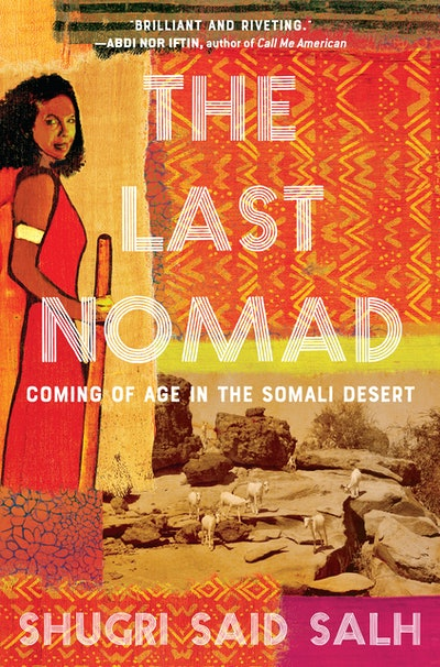 'The Last Nomad: Coming of Age in the Somali Desert' by Shugri Said Salh