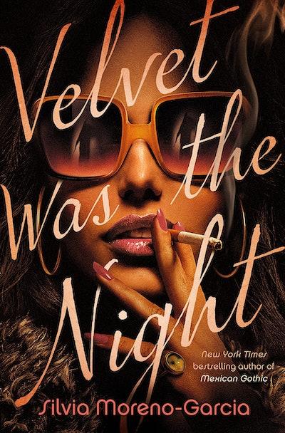 'Velvet Was the Night' by Silvia Moreno-Garcia