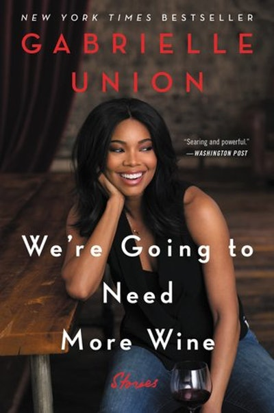 'We're Going to Need More Wine' by Gabrielle Union