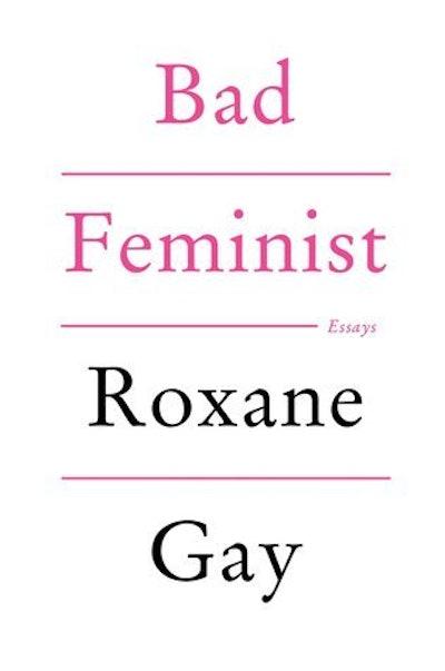 'Bad Feminist' by Roxane Gay